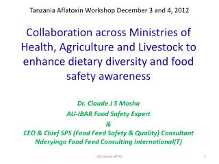 Tanzania Aflatoxin Workshop December 3 and 4, 2012