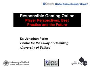 Responsible Gaming Online Player Perspectives, Best  Practice and the Future