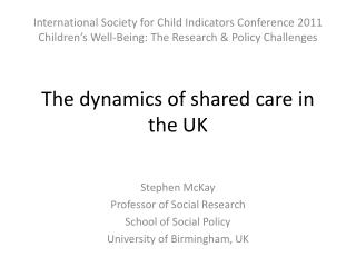 The dynamics of shared  care in the UK