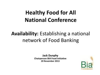 Healthy Food for All National Conference Availability:  Establishing  a  national  network  of Food Banking