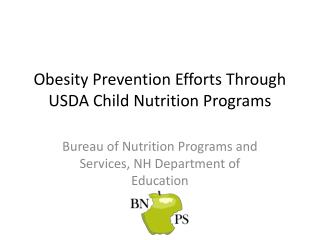 Obesity Prevention Efforts Through USDA Child Nutrition Programs