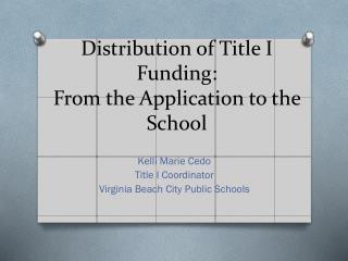Distribution of Title I Funding: From the Application to the School
