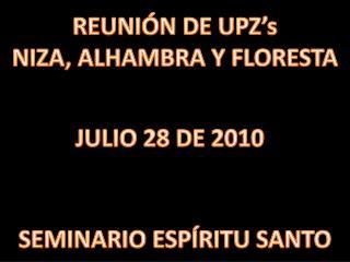 REUNIÓN DE  UPZ's NIZA, ALHAMBRA Y FLORESTA