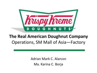 The Real American Doughnut Company Operations, SM Mall of  Asia—Factory