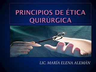 PRINCIPIOS DE �TICA QUIR�RGICA