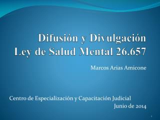 Difusión y Divulgación  Ley de Salud Mental 26.657