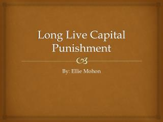 Long Live Capital Punishment