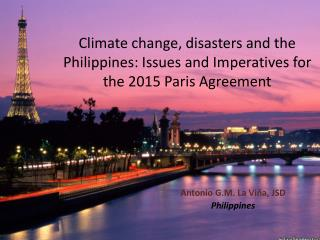 Climate change, disasters and the Philippines: Issues and Imperatives for the 2015 Paris Agreement