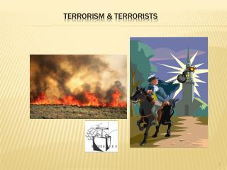 Terrorism  & Terrorists