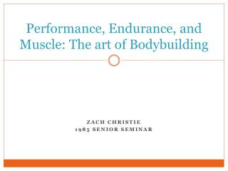 Performance, Endurance, and Muscle: The art of Bodybuilding