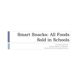 Smart Snacks: All Foods Sold in Schools