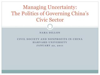 Managing Uncertainty:  The Politics of Governing China's Civic Sector