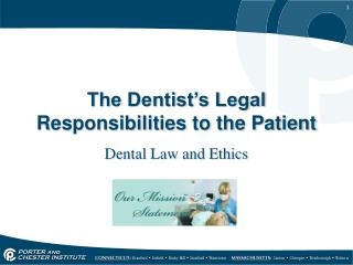 The Dentist's Legal Responsibilities to the Patient