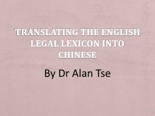 Translating the English legal lexicon into Chinese