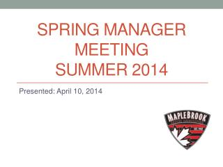Spring Manager meeting  summer 2014