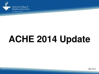 ACHE 2014 Update