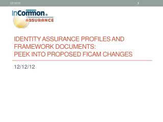 Identity Assurance Profiles and Framework Documents: Peek into Proposed  Ficam  changes