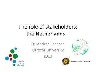 The  role  of stakeholders:  the Netherlands