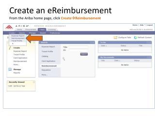 Create an  eReimbursement From the  Ariba  home page, click  Create  Reimbursement