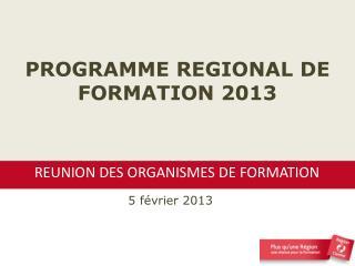 PROGRAMME REGIONAL DE FORMATION 2013
