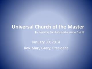 Universal Church of the Master In Service to Humanity since 1908