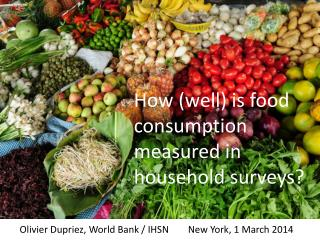 How (well) is food consumption measured in household surveys?