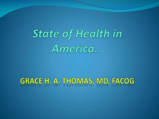 State of Health in America…