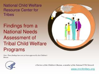 National Child  Welfare Resource  Center  for  Tribes Findings from a National Needs Assessment of Tribal Child Welfare
