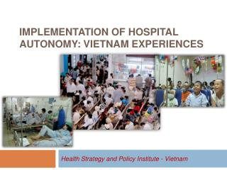 Implementation of Hospital autonomy: Vietnam Experiences