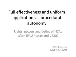Full effectiveness and uniform application vs. procedural autonomy