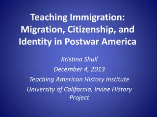 Teaching Immigration: Migration, Citizenship, and Identity in Postwar America
