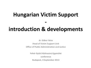 Hungarian Victim Support - introduction & developments