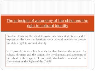 The principle of autonomy of the child and the right to cultural identity