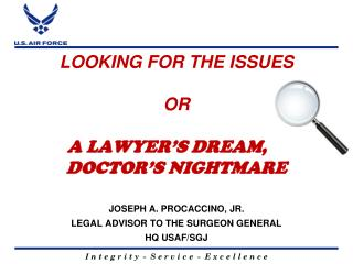 LOOKING FOR THE ISSUES OR A LAWYER'S DREAM, A DOCTOR'S NIGHTMARE