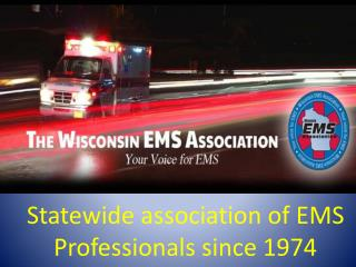 Statewide association of EMS Professionals since 1974