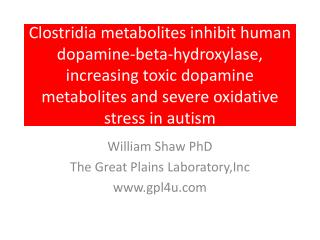 Clostridia metabolites inhibit human dopamine-beta-hydroxylase, increasing toxic dopamine metabolites and severe oxidat