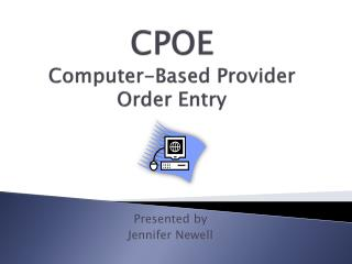 CPOE Computer-Based Provider Order Entry