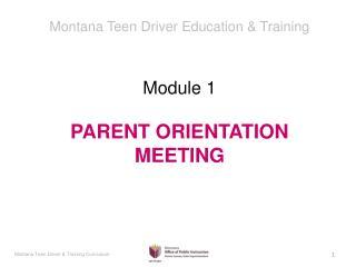 Module 1 PARENT ORIENTATION MEETING