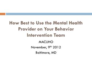 How Best to Use the Mental Health Provider on Your Behavior Intervention Team