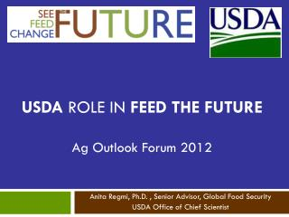USDA  role in  Feed the Future Ag Outlook Forum 2012