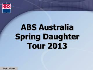 ABS Australia Spring Daughter Tour 2013