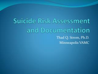 Suicide Risk Assessment and Documentation