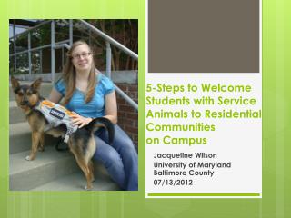 5-Steps to Welcome Students with Service Animals to  R esidential  C ommunities  on  C ampus
