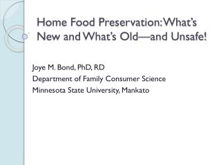 Home  Food  Preservation: What's New and What's Old—and Unsafe!