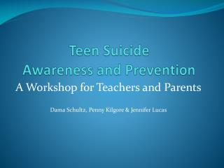 Teen Suicide  Awareness and Prevention