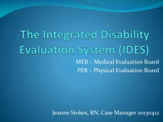 The Integrated Disability Evaluation System (IDES)