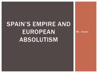 Spain's Empire and European Absolutism