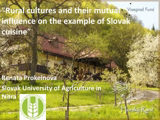 """ Rural cultures and their mutual influence on the example of Slovak cuisine """