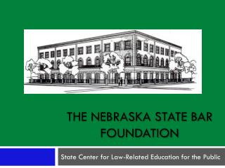 The Nebraska State Bar Foundation