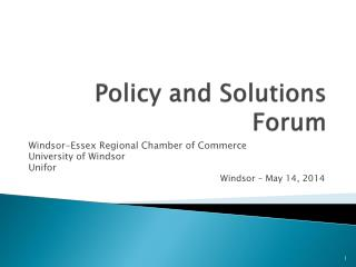 Policy and Solutions Forum